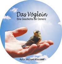 Das Vöglein-Eine Geschichte der Demenz von Michael Wissussek als PDF